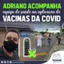 Adriano Santos acompanha equipe de vacinação