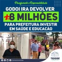 Godoi irá devolver para Prefeitura mais de 8 milhões para investimentos em saúde e educação